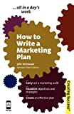 How to Write a Marketing Plan, John Westwood, 0749461713