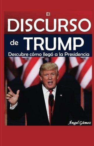 El Discurso de Trump  [Gamez, Angel] (Tapa Blanda)