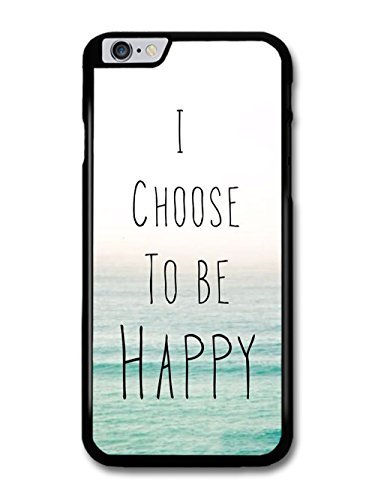 I Choose To Be Happy Sea Life & Love Inspirational Quote coque pour iPhone 6 Plus 6S Plus