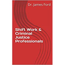 Shift Work & Criminal Justice Professionals