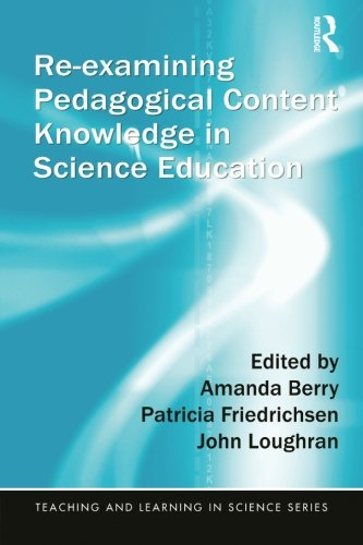 Re-examining Pedagogical Content Knowledge in Science Education (Teaching and Learning in Science Series)