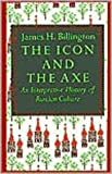 The Icon and the Axe, James H. Billington, 0844667544