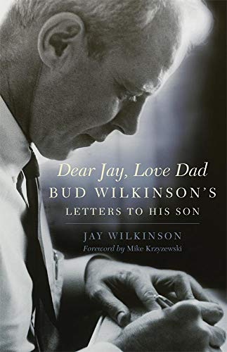 Image of Dear Jay, Love Dad: Bud Wilkinson's Letters to His Son
