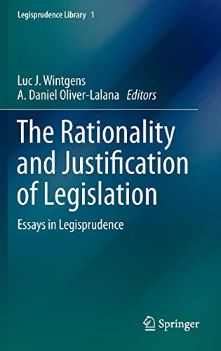 The Rationality and Justification of Legislation: Essays in Legisprudence (Legisprudence Library)