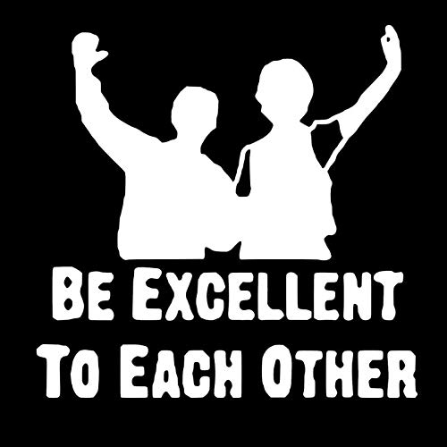 Makarios LLC Be Excellent to Each Other Bill and Ted Cars Trucks Vans Walls Laptop MKR| White |5.5 x 5.5|MKR879