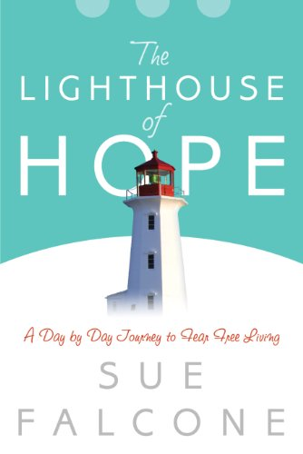 Lighthouse of Hope - A Day by Day Journey for Fear-Free Living by [Falcone, Sue]
