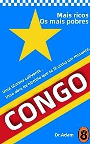 País mais rico e mais pobre do Congo: Uma História de Ganância, Terror e Heroísmo na África Colonial