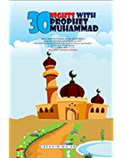 30 Nights with Prophet Muhammad: Islamic book for Children on the Life of Allah's Messenger Muhammad and his Companions: Ramadan Stories for Muslim kids from the Quran and Hadith Book 1