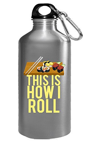 This Is How I Sushi Roll Oriental Seafood Japanese Takeout - Water Bottle ()