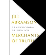 Merchants of Truth: The Business of News and the Fight for Facts