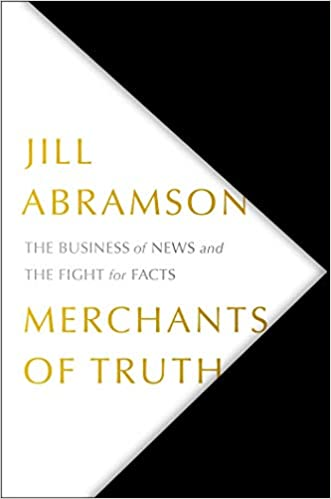 Merchants Of Truth The Business Of News And The Fight For Facts