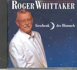 Roger Whittaker - Geschenk des Himmels (1993) - Amazon.com