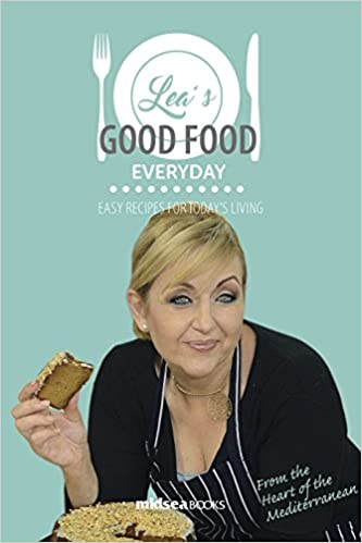 Leas good food everyday easy recipes for todays living lea hogg leas good food everyday easy recipes for todays living lea hogg 9789993275992 amazon books forumfinder Images