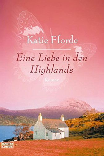 Eine Liebe in den Highlands: Roman
