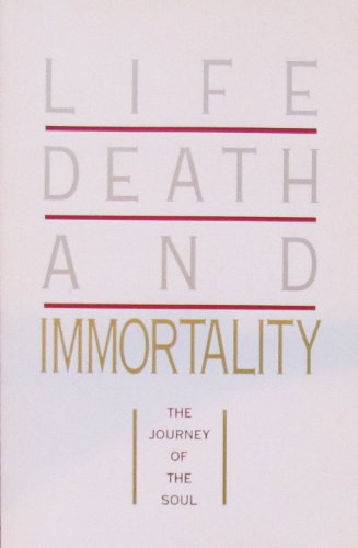 Life, Death, and Immortality: The Journey of the Soul