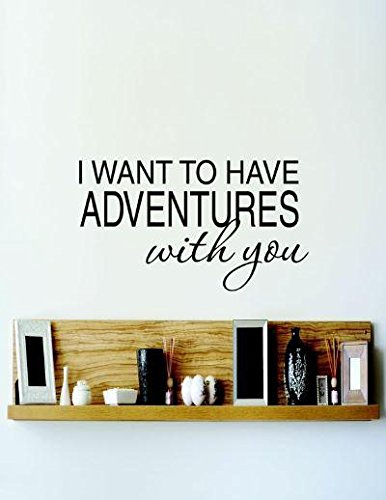 Design with Vinyl RE 3 C 2074 I Want to Make Adventures with You Quote Vinyl Wall Decal Sticker 20 x 30