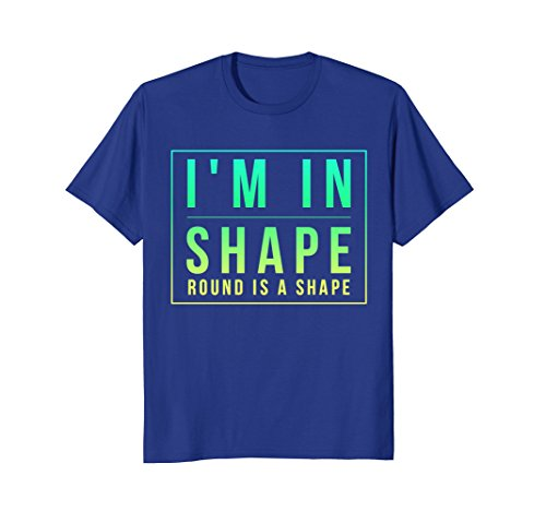 Im in shape, round is a shape funny - Round Is Shape A