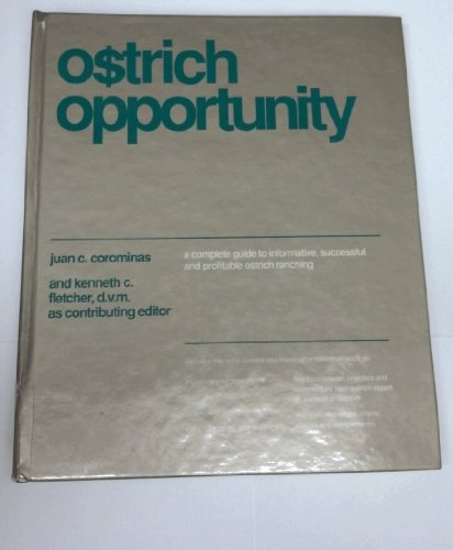 Ostrich Farm (Ostrich Opportunity: A Complete Guide to Informative, Successful and Profitable Ostrich)