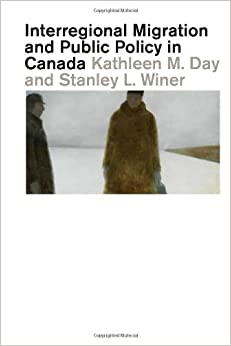 Book Interregional Migration and Public Policy in Canada: An Empirical Study (Carleton Library Series)