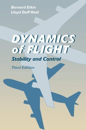 Dynamics of Flight: Stability and Control 3rd (third) Edition by Etkin, Bernard, Reid, Lloyd Duff [1995]