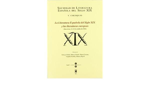 LITERATURA ESPAÑOLA DEL SIGLO XIX Y LAS LITERATURAS EUROPEAS ...