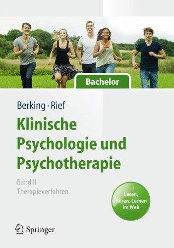 Klinische Psychologie Und Psychotherapie Für Bachelor  Band II  Therapieverfahren. Lesen Hören Lernen Im Web  Springer Lehrbuch  5024  Band 5024