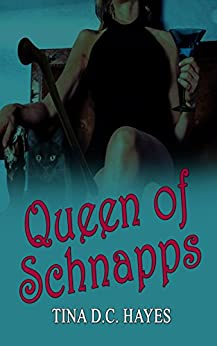 Queen of Schnapps by [Hayes, Tina DC]