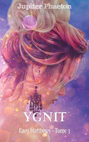 Ygnit (Kacy Matthews t. 3) por Jupiter Phaeton
