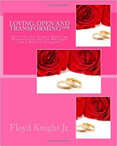 Book Loving, Open and TransformingTM®: Questions and Answers Regarding Homosexuality and Gay Marriages from a Biblical Perspective: Volume 1