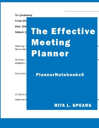 The Effective Meeting Planner: How to organize and cover all your meeting contents. (PlannerNotebooks) (Volume 5)