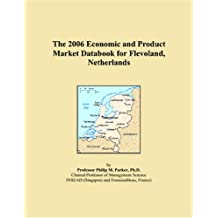 The 2006 Economic and Product Market Databook for Flevoland, Netherlands