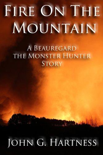 Fire on the Mountain: A Beauregard the Monster Hunter Short Story