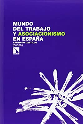 Mundo Del Trabajo Y Asociacionismo En España INVESTIGACION Y DEBATE: Amazon.es: Santiago Castillo Alonso: Libros
