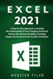 Excel 2021: A Step-By-Step Approach to Learning the