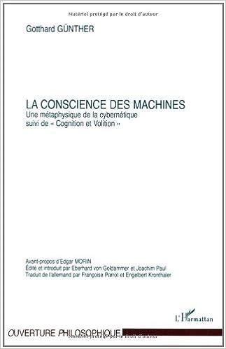 Lire un La conscience des machines : Une métaphysique de la cybernétique, suivi de Cognition et Volition epub pdf