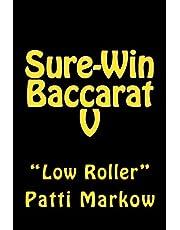 "Sure-Win Baccarat V: ""Low Roller"""