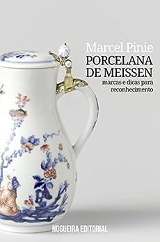 Porcelana de meissen marcas e dicas para for Marcas de porcelana