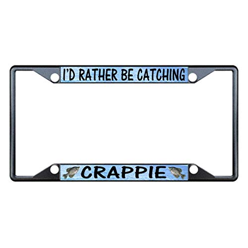 - Yohoba I'd Rather Be Catching Crappie Fish Fishing Metal License Plate Frame