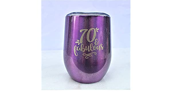 70 and Fabulous 70th Birthday Wine Glass Tumbler with lid Gifts for Women Stainless Steel 0248