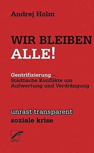 Wir Bleiben Alle!: Städtische Konflikte um Aufwertung und Verdrängung (Transparent)