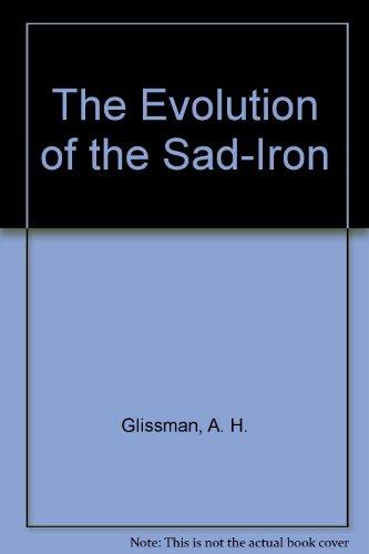 (The Evolution of the Sad-Iron)