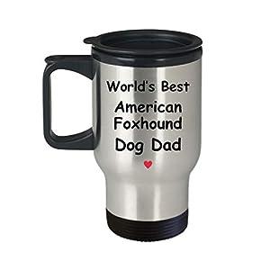 Gift For American Foxhound Dog Dad - World's Best - Fun Novelty Gift Idea Coffee Tea Cup Funny Presents Birthday Christmas Anniversary Thank You Appreciation 14oz Travel Mug 12
