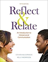 Reflect & Relate: An Introduction to Interpersonal Communication