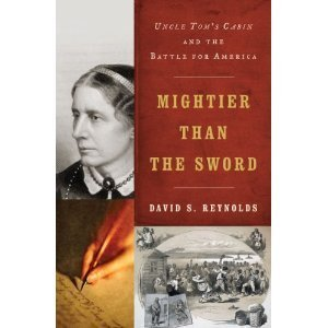 Download Mightier Than the Sword: Uncle Tom's Cabin and the Battle for America (Hardcover) By David S. Reynolds pdf epub