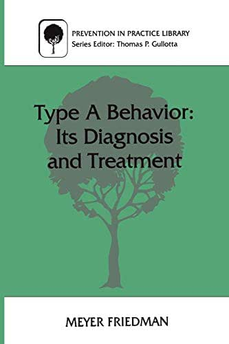 Type A Behavior: Its Diagnosis and Treatment (Prevention in Practice Library)