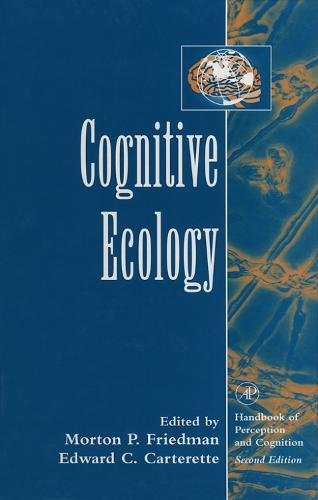 Cognitive Ecology (Handbook of Perception and Cognition, Second Edition)