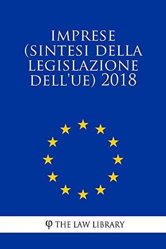 Imprese (Sintesi della legislazione dell'UE) 2018 (Italian Edition)