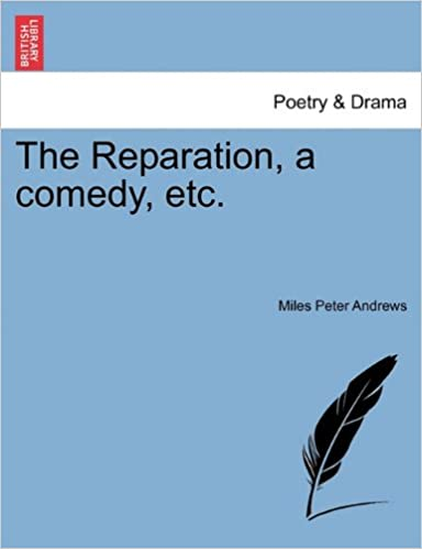 The Reparation, a comedy, etc.