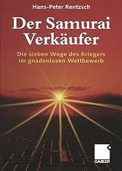 Der Samurai-Verkäufer: Die sieben Wege des Kriegers im gnadenlosen Wettbewerb (German Edition)