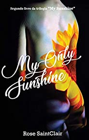 My Only Sunshine: Segundo romance da trilogia My Sunshine
